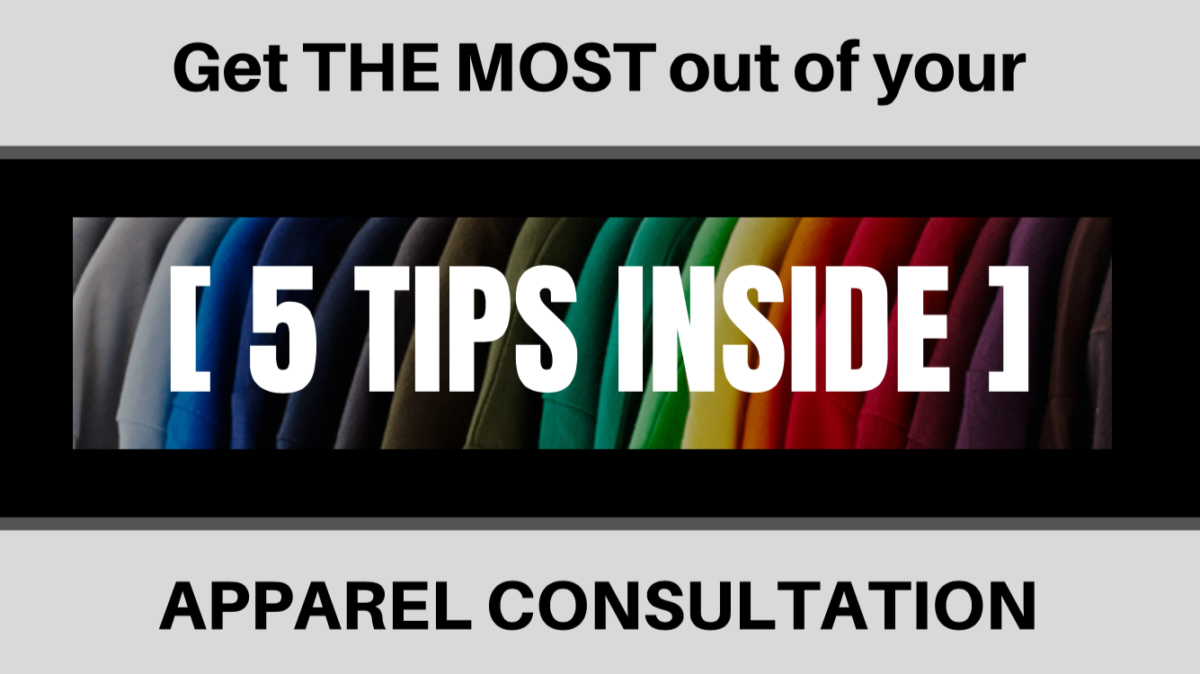 [5 Tips] Get the most out of your Apparel Consultation