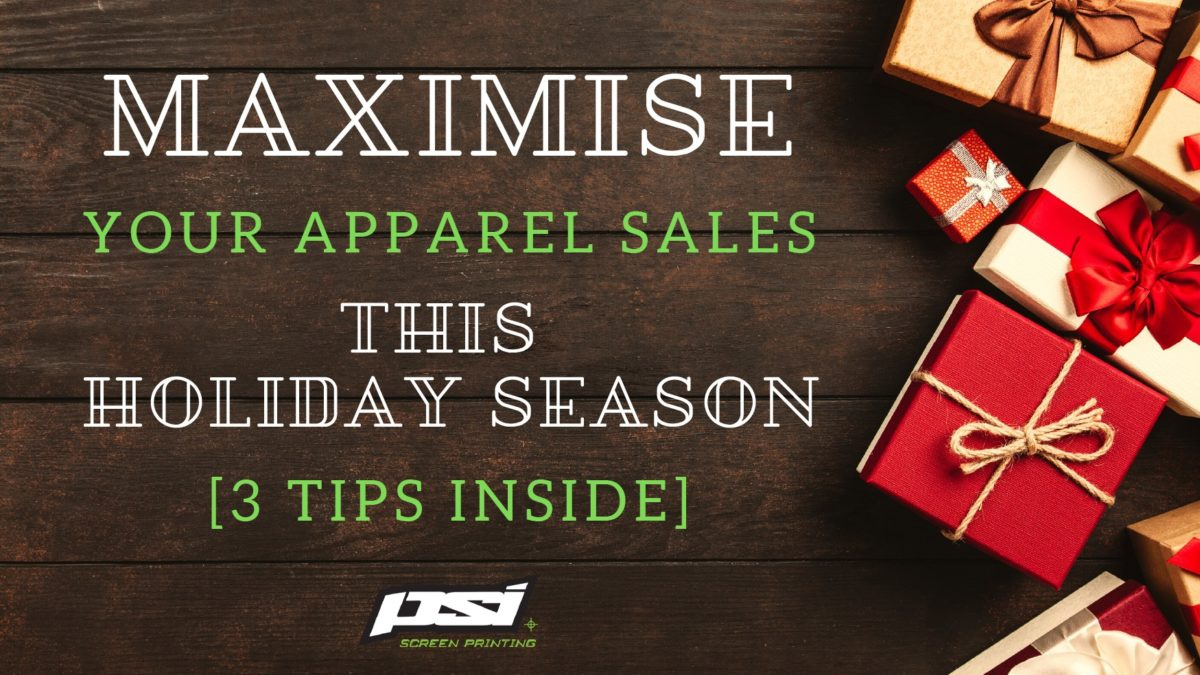 Maximise Your Apparel Sales This Holiday Season [3 TIPS inside]